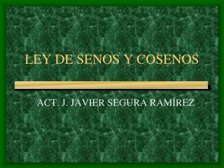 LEY DE SENOS Y COSENOS