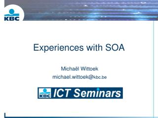 Experiences with SOA