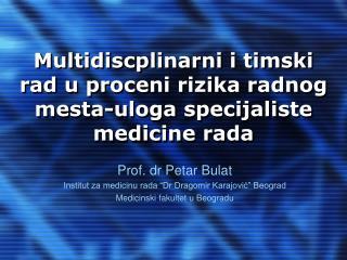 Multi discplinarni  i timski rad u proceni rizika radnog mesta -uloga specijaliste medicine rada