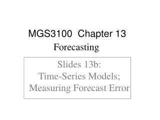 Slides 13b:  Time-Series Models; Measuring Forecast Error