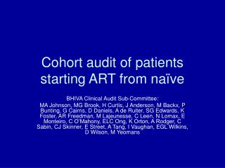 Cohort audit of patients starting ART from na ve