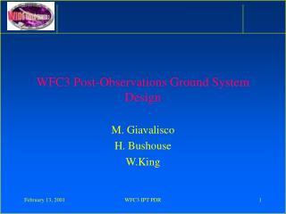 WFC3 Post-Observations Ground System Design