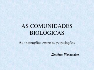 AS COMUNIDADES BIOLÓGICAS