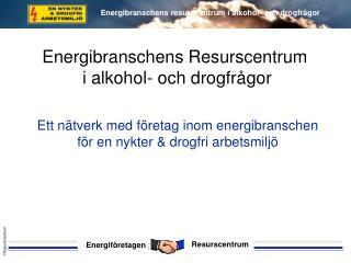 Energibranschens Resurscentrum  i alkohol- och drogfrågor