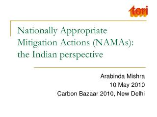 Nationally Appropriate Mitigation Actions NAMAs: the Indian perspective