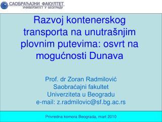 Razvoj kontenerskog transporta na unutra �njim plovnim putevima: osvrt na mogu?nosti Dunava