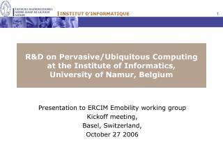 Presentation to ERCIM Emobility working group Kickoff meeting,  Basel, Switzerland,
