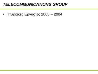 TELECOMMUNICATIONS GROUP