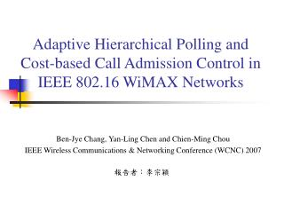 Adaptive Hierarchical Polling and  Cost-based Call Admission Control in IEEE 802.16 WiMAX Networks