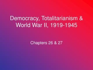 Democracy, Totalitarianism & World War II, 1919-1945