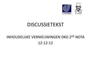DISCUSSIETEKST INHOUDELIJKE VERNIEUWINGEN DKO 2 DE  NOTA 12-12-12
