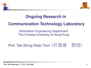 Ongoing Research in  Communication Technology Laboratory
