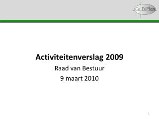 Activiteitenverslag 2009 Raad van Bestuur 9 maart 2010