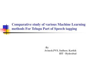 Comparative study of various Machine Learning methods For Telugu Part of Speech tagging