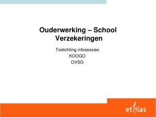 Ouderwerking � School   Verzekeringen