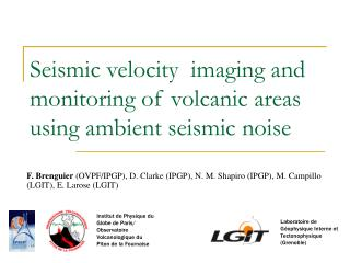 Seismic velocity  imaging and monitoring of volcanic areas using ambient seismic noise
