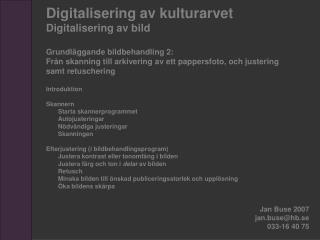 Digitalisering av kulturarvet Digitalisering av bild Grundläggande bildbehandling 2: