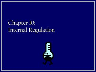 Chapter 10:  Internal Regulation
