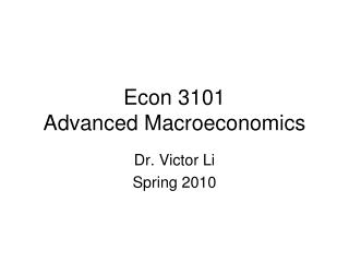 Econ 3101 Advanced Macroeconomics