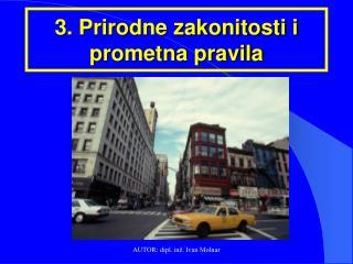 3. Prirodne zakonitosti i prometna pravila