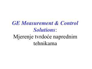 GE Measurement & Control Solutions : Mjerenje tvrdoće naprednim tehnikama