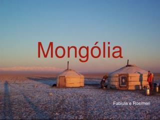 Mongólia Fabiula e Rosimeri
