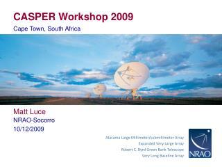 CASPER Workshop 2009