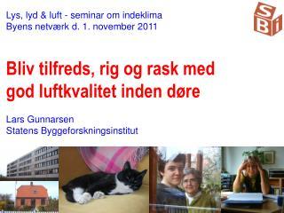 Lys, lyd & luft - seminar om indeklima Byens netværk d. 1. november 2011