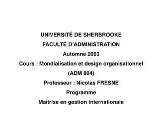 UNIVERSITÉ DE SHERBROOKE FACULTÉ D'ADMINISTRATION Automne 200 3