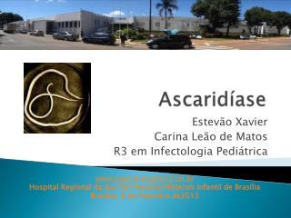 Estevão Xavier Carina Leão de Matos R3 em Infectologia Pediátrica