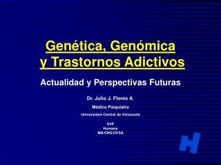 Genética, Genómica y Trastornos Adictivos