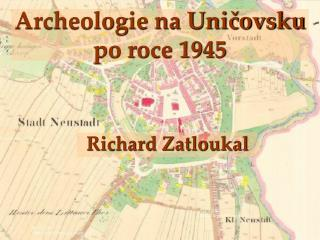 Archeologie na Uničovsku po roce 1945