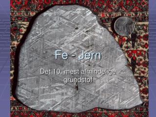 Fe - Jern