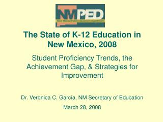 The State of K-12 Education in New Mexico, 2008 Student Proficiency Trends, the Achievement Gap,  Strategies for Improve