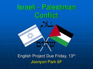 Israeli - Palestinian Conflict