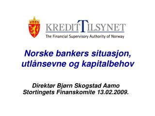 Norske bankers situasjon, utl�nsevne og kapitalbehov