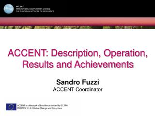 ACCENT: Description, Operation, Results and Achievements Sandro Fuzzi ACCENT Coordinator
