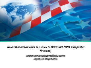 Novi zakonodavni okvir za sustav SLOBODNIH ZONA u Republici Hrvatskoj