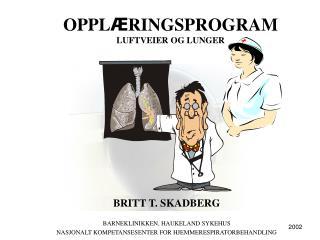 OPPL Æ RINGSPROGRAM LUFTVEIER OG LUNGER