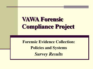 VAWA Forensic Compliance Project