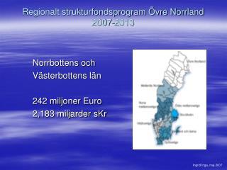 Regionalt strukturfondsprogram �vre Norrland  2007-2013