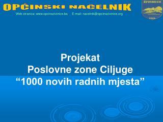 """Projekat Poslovne zone Ciljuge """"1000 novih radnih mjesta"""""""