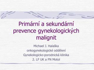 Primární a sekundární prevence gynekologických malignit