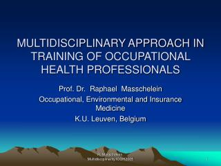 MULTIDISCIPLINARY APPROACH IN TRAINING OF OCCUPATIONAL HEALTH PROFESSIONALS