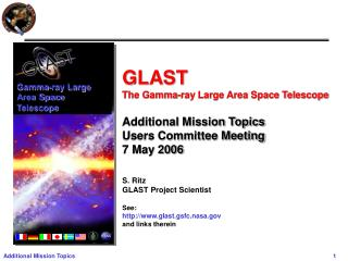 GLAST  The Gamma-ray Large Area Space Telescope Additional Mission Topics Users Committee Meeting