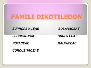 FAMILI DIKOTILEDON