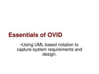 Essentials of OVID