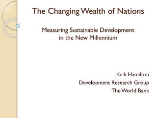The Changing Wealth of Nations  Measuring Sustainable Development in the New Millennium