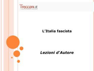 L'Italia fascista Lezioni d'Autore