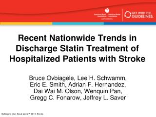 Recent Nationwide Trends in Discharge Statin Treatment of Hospitalized Patients with Stroke